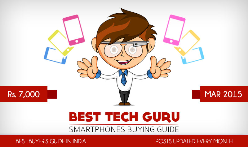 5 Best Android Phones under 7000 Rs (March 2015)