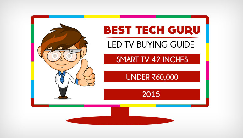 "Best Smart LED TV (42"") Under 60000 Rs in India (2015)"