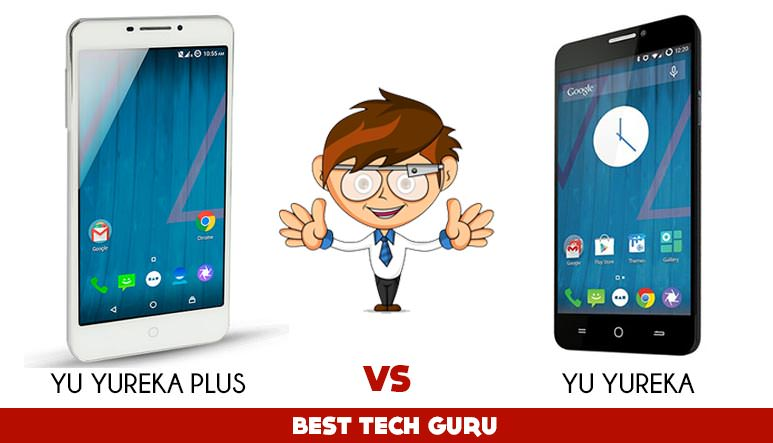 YU Yureka vs Yureka Plus: What are the improvements?