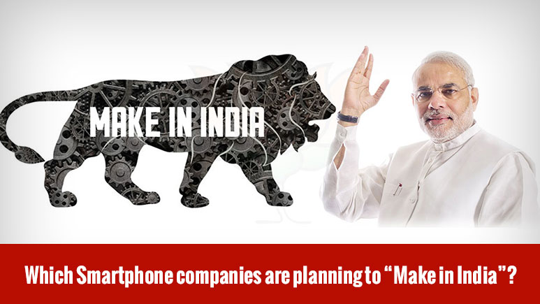 "Which Smartphone Companies are Planning to ""Make in India""?"