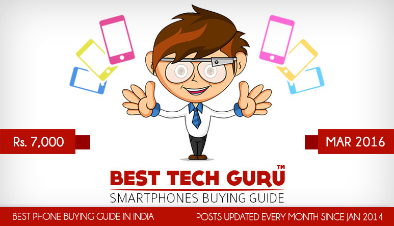 5 Best Android Phones under 7000 Rs (March 2016)