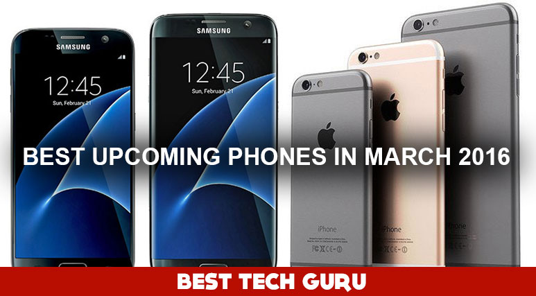 Best Upcoming Smartphones In March 2016