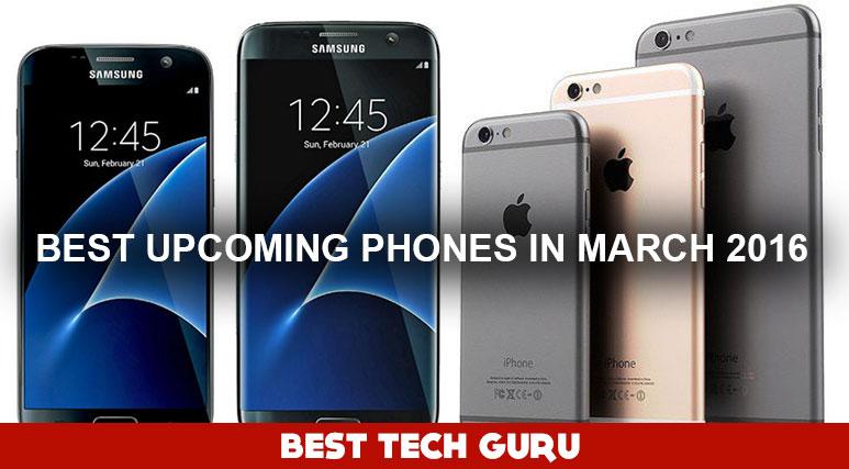 BEST-UPCOMING-SMARTPHONES-MARCH-2016