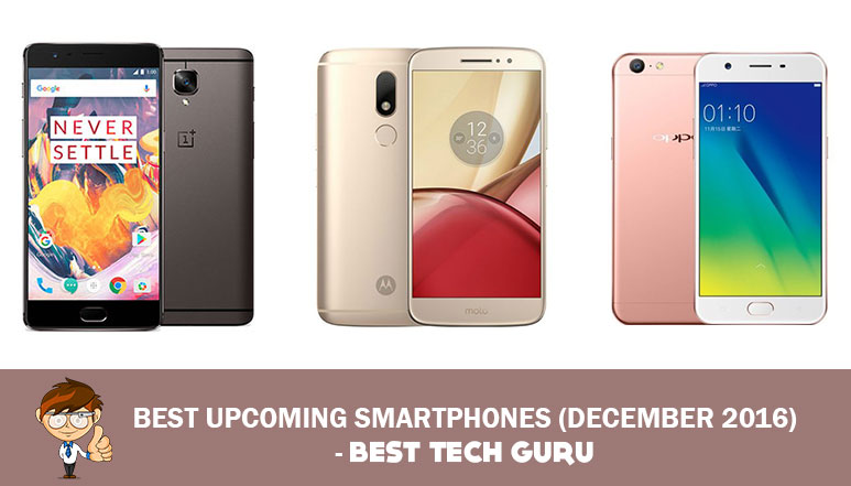 Best Upcoming Smartphones in December 2016