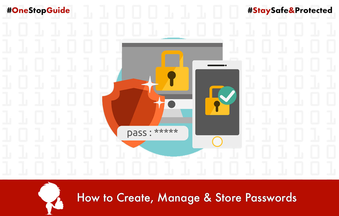 How to Create, Manage and Remember Passwords: A One-Stop Guide to Stay Safe & Protected