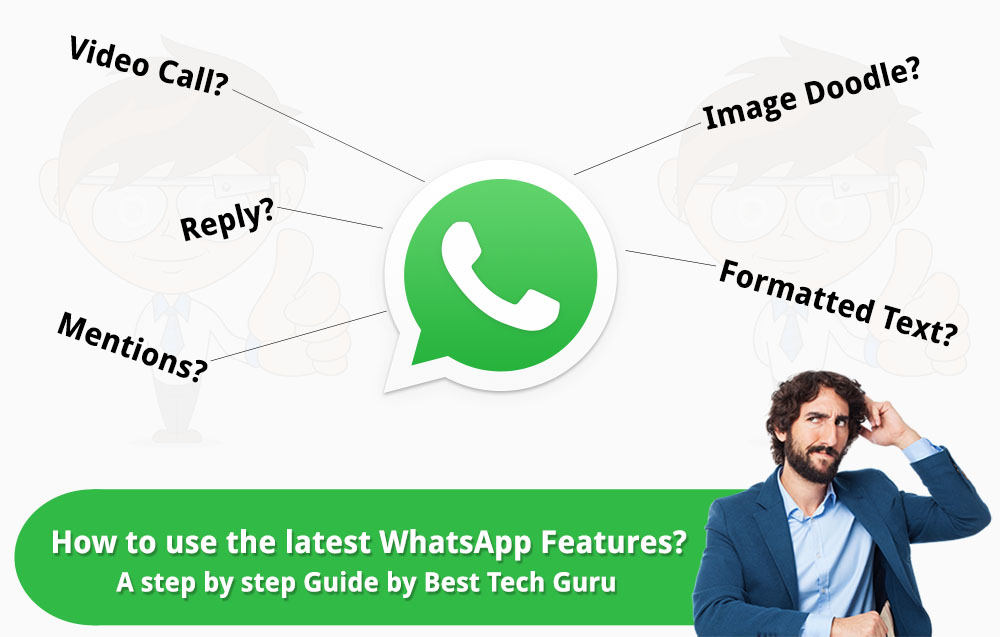 How to use latest WhatsApp Features? A step by step guide