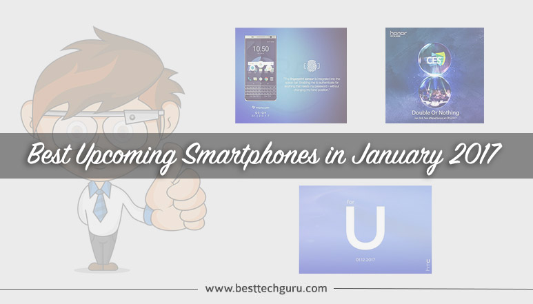 Best Upcoming Smartphones in January 2017