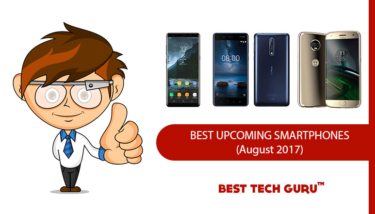 Best Upcoming Smartphones- August 2017