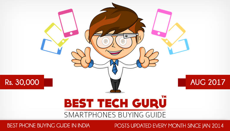 Best Phones under 30000 Rs (AUG 2017) - Best Tech Guru