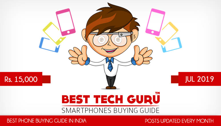 Best Mobile Phones under 15000 Rs (July 2019) | Best Tech Guru