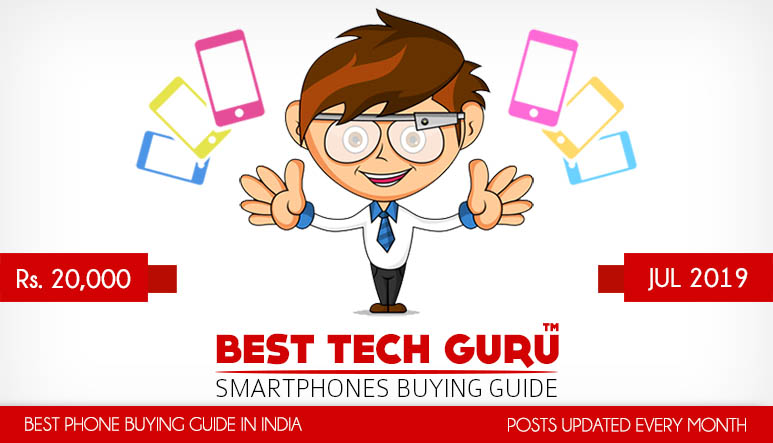 Best Mobile Phones under 20000 Rs (July 2019) | Best Tech Guru